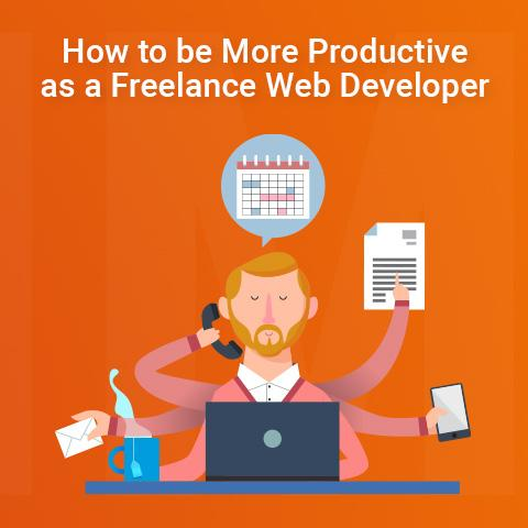 How to be More Productive as a Freelance Web Developer