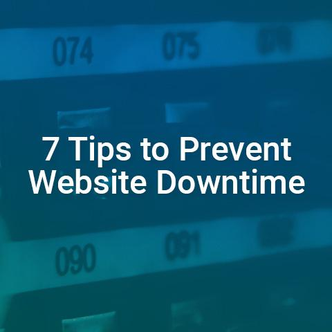 7 Tips to Prevent Website Downtime